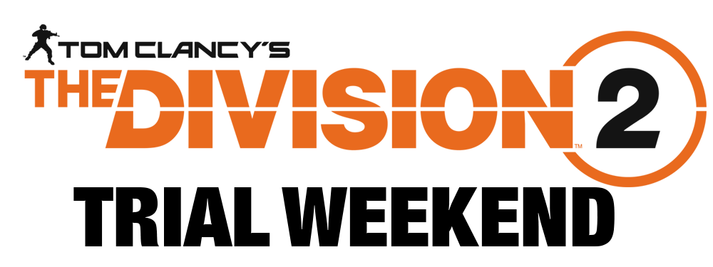 The Division 2 - Trial Weekend