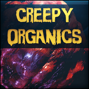 Creepy Organics - a set of 40 animated materials for creating a horror-like or alien worlds organic environments.