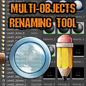 Multi-Objects Renaming tool (MORT) is a simple editor improvement that adds one often used function to automate editing of tons actors\objects names (except folders) in the World Outliner and Content Browser.