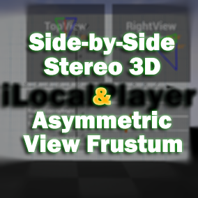 Advanced Functions: 1. Side-by-Side Stereo 3D implementing; 2. Asymmetric projection(or named asymmetric view frustum) implementing.