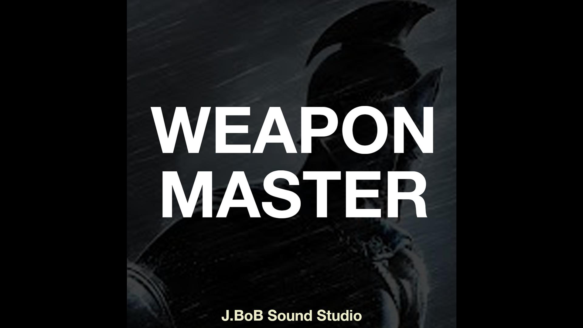 Weapon Master by J BoB Sound Studio in Sound Effects - UE4