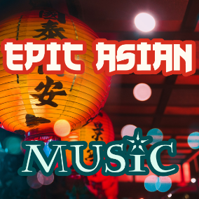 10 tracks with Dramatic Asian, Chinese/Japanese theme music