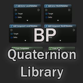 Solves the problem of not having full access to Quaternions in Blueprint.