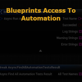 This plugin exposes common functionality from the UE4 Automation Framework to users of Blueprints. Use this plugin to leverage the automation framework to run your automation tests from within a blueprint.