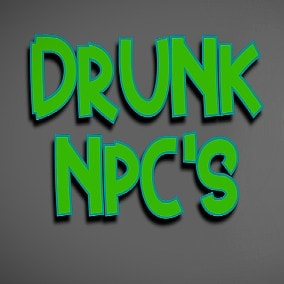 Bring your game to life with hilarious drunken NPC's!!