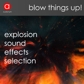 Selection of 30 juicy colorful explosion sound effects