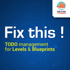 Useful editor tool created for everyone who needs to make todos on both level and  Blueprints in a easy way.
