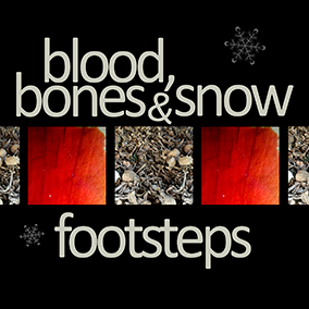 33 SFX Footsteps on blood, snow, bones.