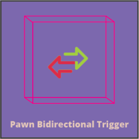 Powerful bidirectional pawn trigger for pro features in your game, without the need of duplicated triggers behavior.
