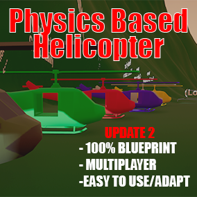 [UPDATE2] Physics Based Helicopter Starter Kit Template (Third Person) / Network Replicated / Easily customizable and adaptable