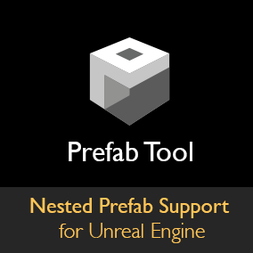 Prefab Tool brings nested prefab support to Unreal Engine.