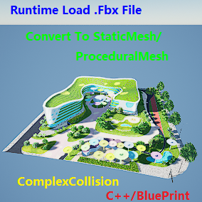 Runtime Load Fbx File From Disk,Convert To StaticMeshComponent And With ComplexCollision