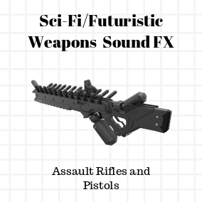 Sci - Fi/Futuristic Sound FX Weapons Pack - Assault Rifles and Pistols