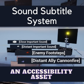 An Accessibility Asset that creates subtitles to use for game important sound cues.
