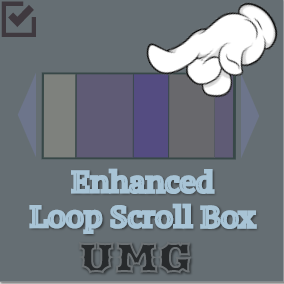 UMG Enhanced Loop Scroll Box is a scroll box that support an infinite content list scrolling within limit widget items (reused). It is not based on build-in scroll box and more convenient for extension.